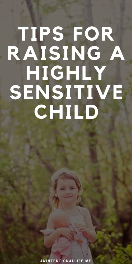 Tips for Raising a Highly Sensitive Child