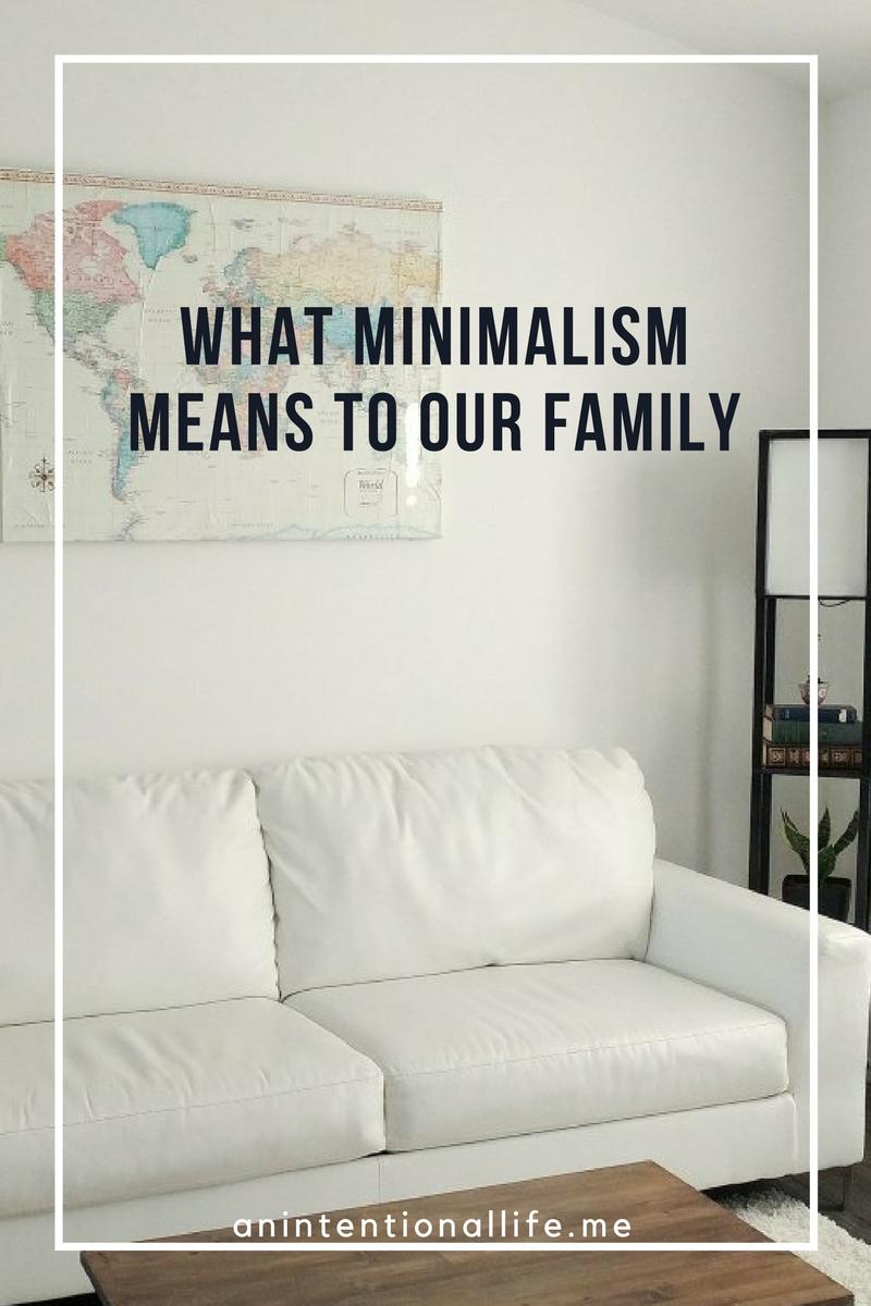 What Minimalism Means to Our Family