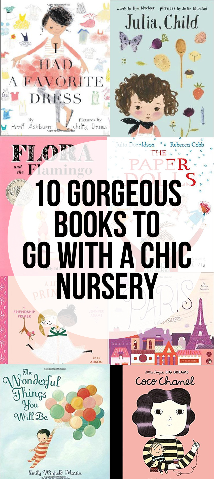 10 Gorgeous Books To Go With A Chic Nursery - great for decorating a little girls room (plus their just great books!).
