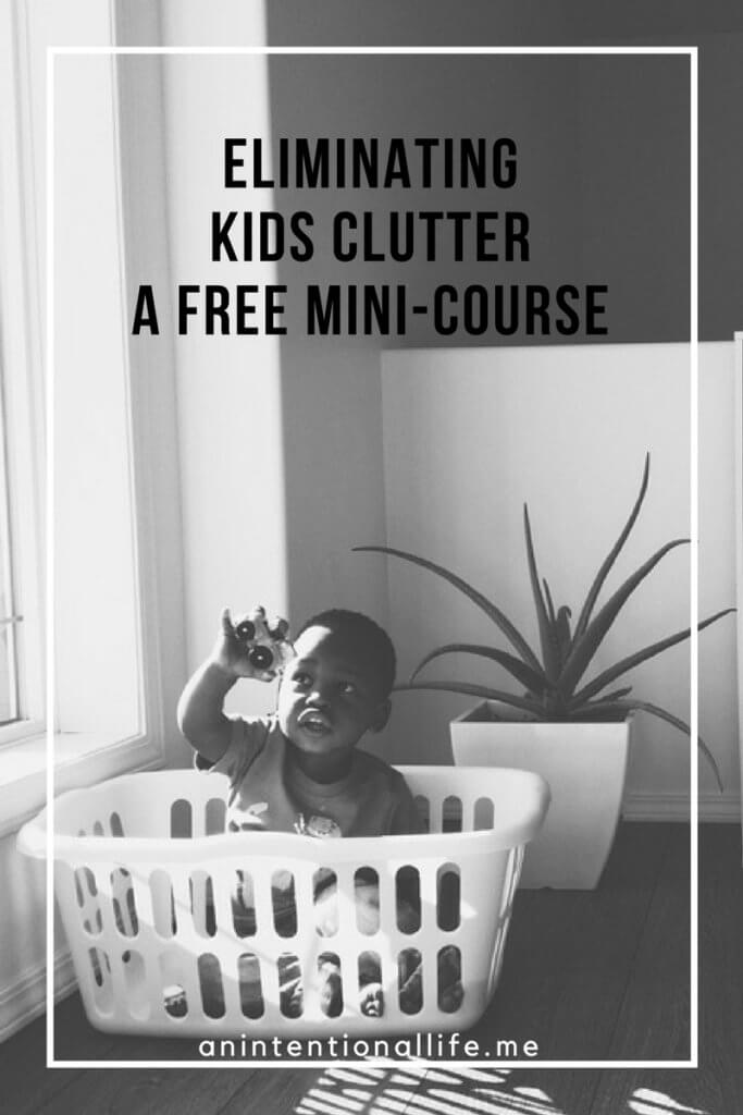 Eliminating Kids Clutter - A free mini-course to help you declutter all the toys your kids own