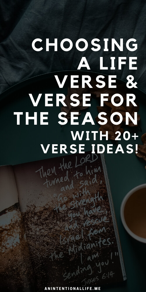 Choosing a life verse or a verse for a season, verse ideas and phone screensavers