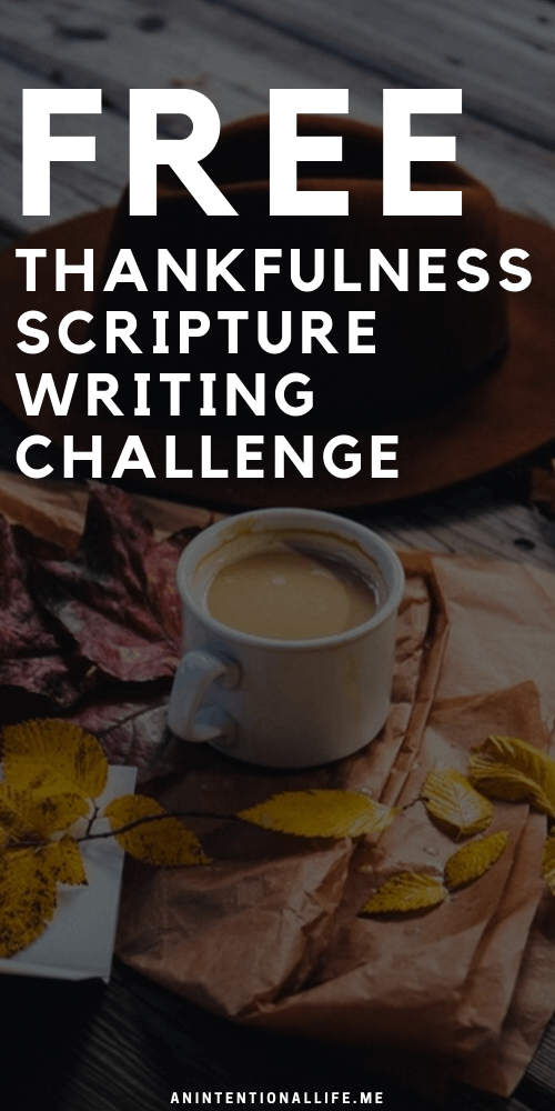 Thankful Scripture Writing Challenge - Bible verses about Thankfulness