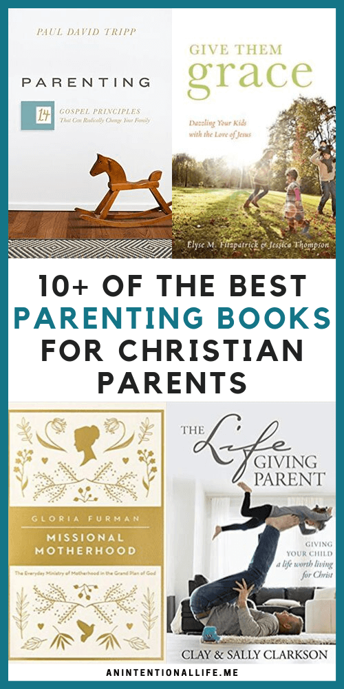 The Best Parenting Books - Biblical, Grace-Based, Christ-Centered Books About Parenting
