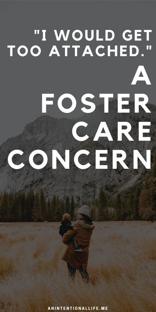 I Would Get Too Attached - A Common Foster Care Concern