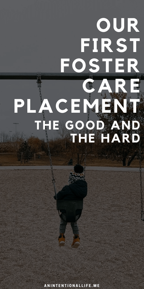 Our First Foster Care Placement - the good and the hard