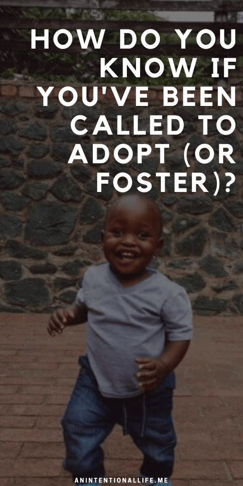 Adoption Awareness Month - How Do You Know if You've Been Called to Adopt (or Foster)?