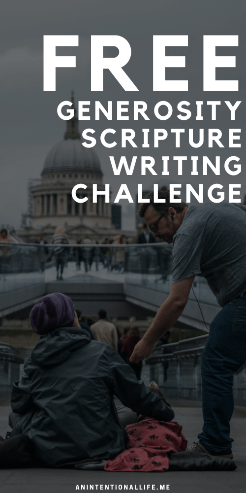 Generosity Monthly Scripture Writing Challenge - Bible verses about giving, money and generosity