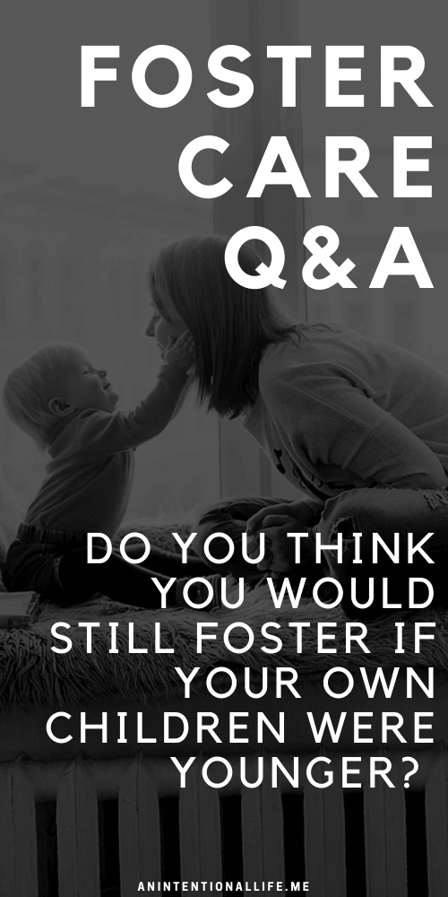 Foster Care FAQ - Should You Foster When Your Kids Are Little