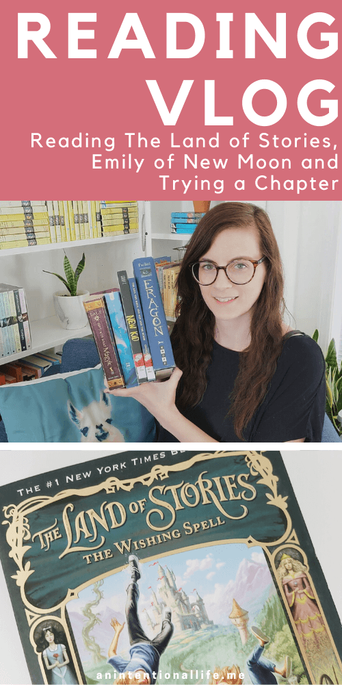 Reading Vlog - Middle Grade March, Classics, Emily of New Moon and The Land of Stories