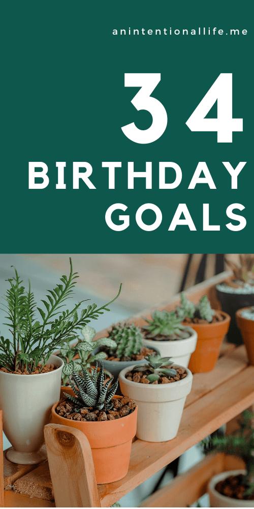 34 Birthday Goals While 34