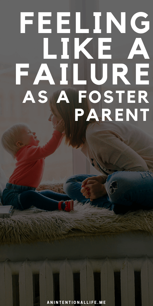 Feeling Like a Failure as a Foster Parent