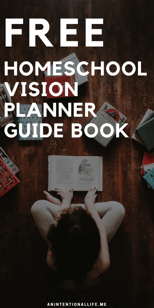 Free Homeschool Vision Planner Guide Book for planning homeschool year