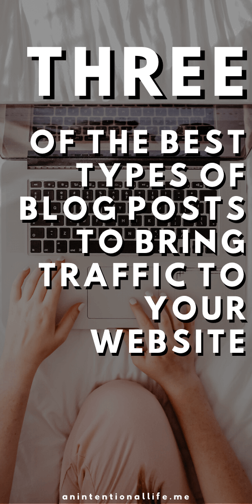 The Most Popular Blog Posts to Write to Bring Traffic to Your Blog - three of the best types of blog posts to write to get people to come to your blog