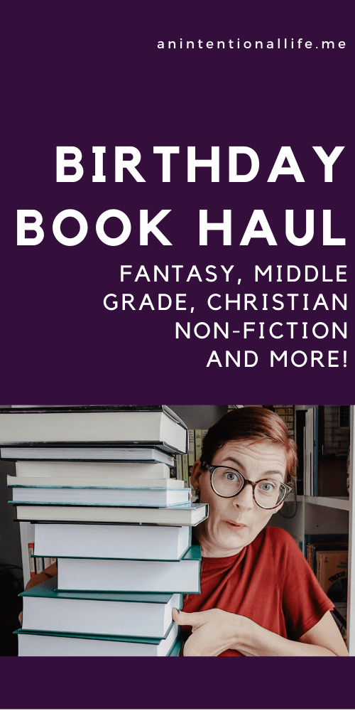Huge Birthday Book Haul 2020: a variety of books - fantasy, middle grade, Christian non-fiction and more!