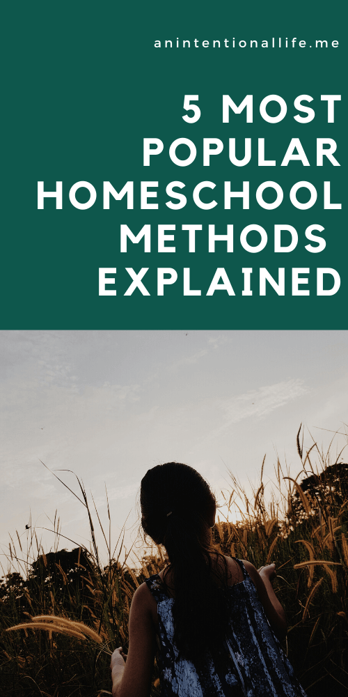The 5 Most Popular Homeschool Methods and Styles Explained
