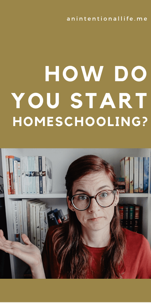 How do You Start Homeschooling? How to Homeschool Legally and Find a Method and Homeschool Style that Works for Your Family