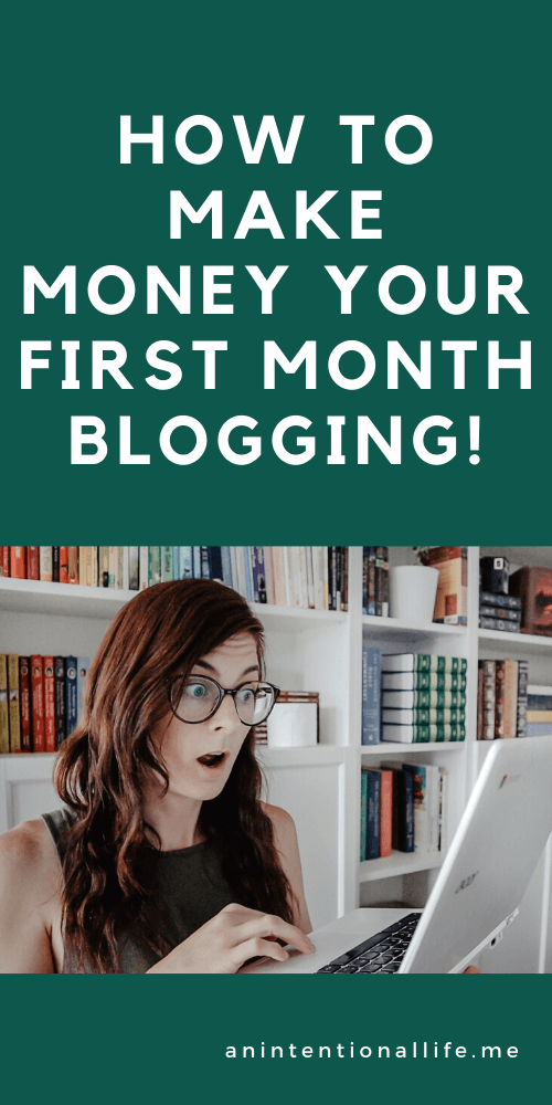 How to Make Money Your First Month Blogging Without Creating Products & Other Tips for Beginner Bloggers
