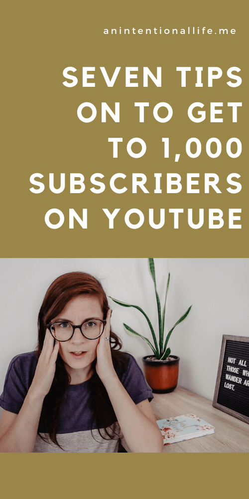 How to Get to 1,000 Subscribers on YouTube - seven easy tips and tricks for getting your first 1000 subscribers on YouTube fast