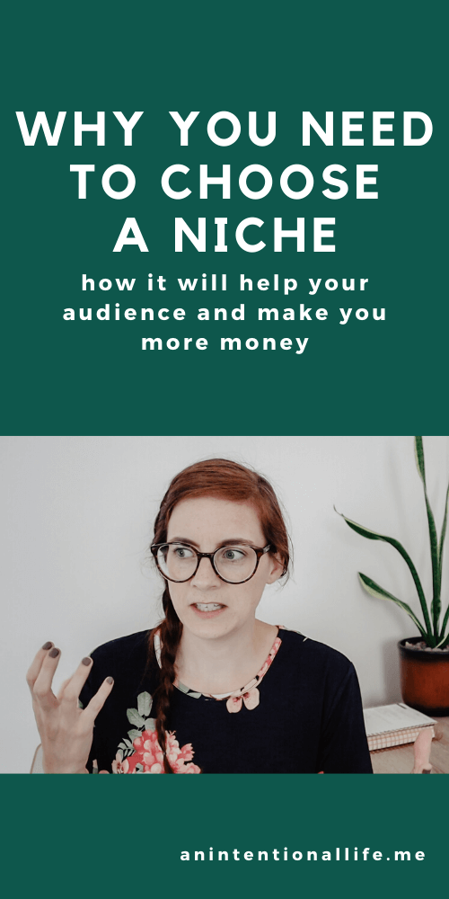Why Choosing a Niche is So Important - how to help your audience and make more money by niching down