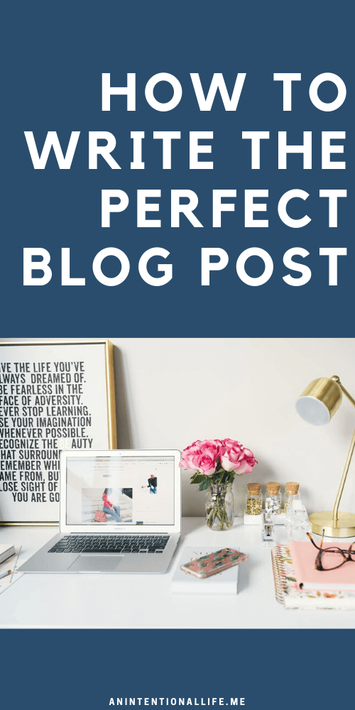 Steps to Writing the Perfect Blog Post - Blog posts that drive traffic, keep audience attention and make money from ads and affiliate marketing