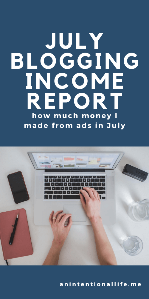How Much I Made From My Blog: July income report: how much I made in ads in the month of July