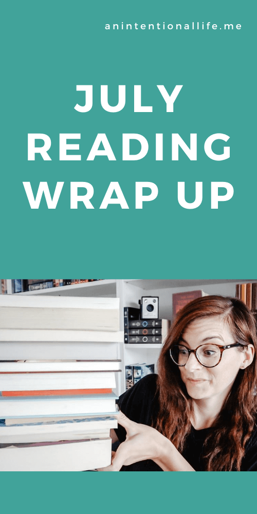 July Reading Wrap Up - I read some mystery, classics, Christian fiction, Christian non-fiction and a bunch more!