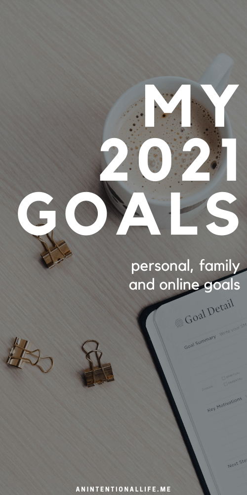 My Goals for 2021 - personal, family and business goals