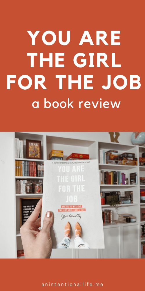You Are The Girl for the Job: Daring to Believe the God Who Calls You - A Book Review