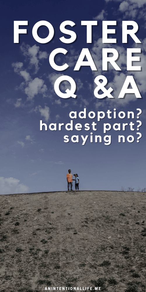 Foster Care Q & A - the hardest part of fostering? adoption? saying no?