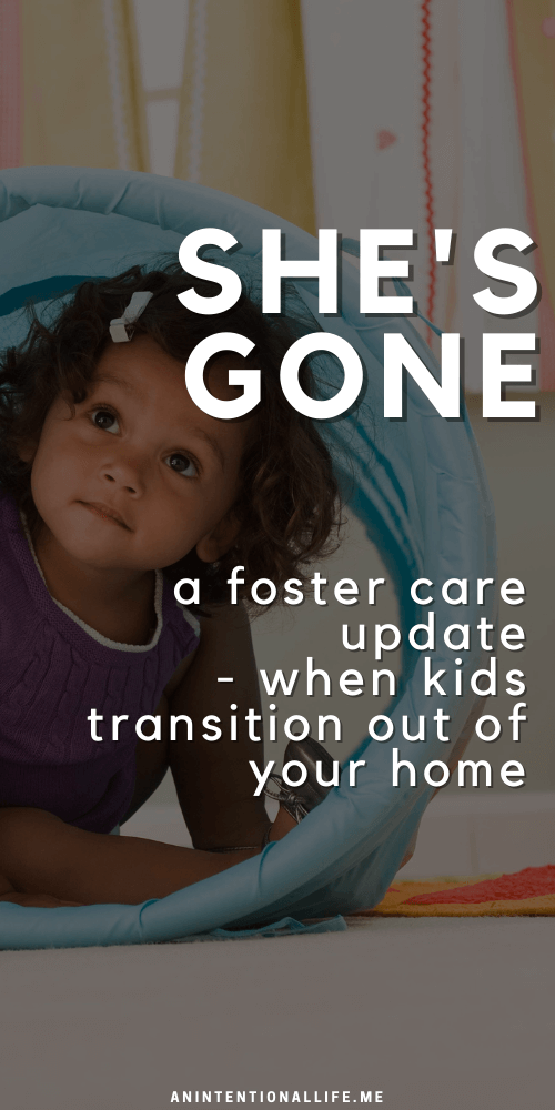 she's gone - a foster care update - when kids transition out of your home