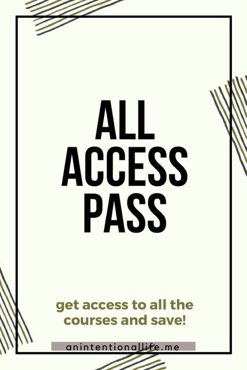 An Intentional Life - All Access Pass - access to courses on homeschooling, intentional living, minimalism and photography
