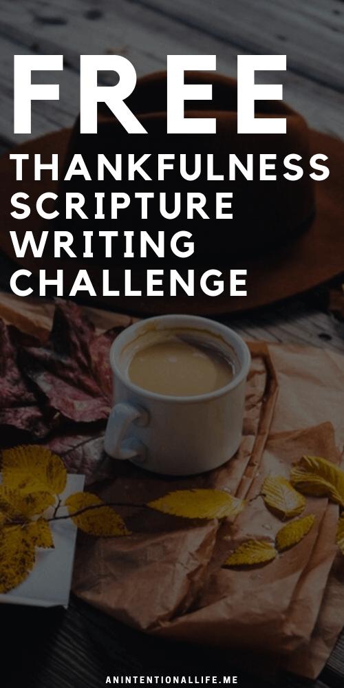 Thankful Scripture Writing Challenge - Bible verses about Thankfulness