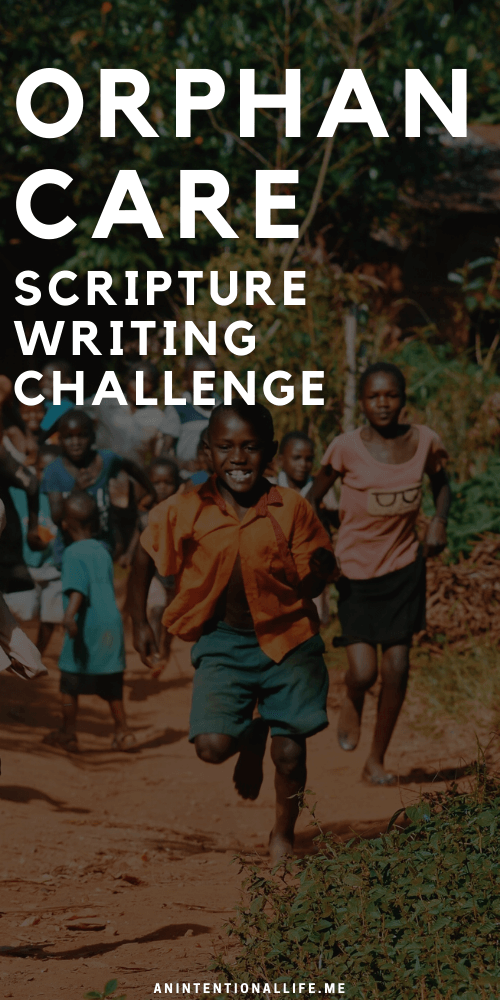 Free Month-long Scripture Writing Challenge on orphan care, adoption, foster care and doing good