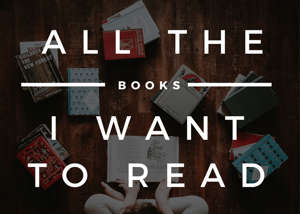All the Books I Want to Read - My Master TBR List