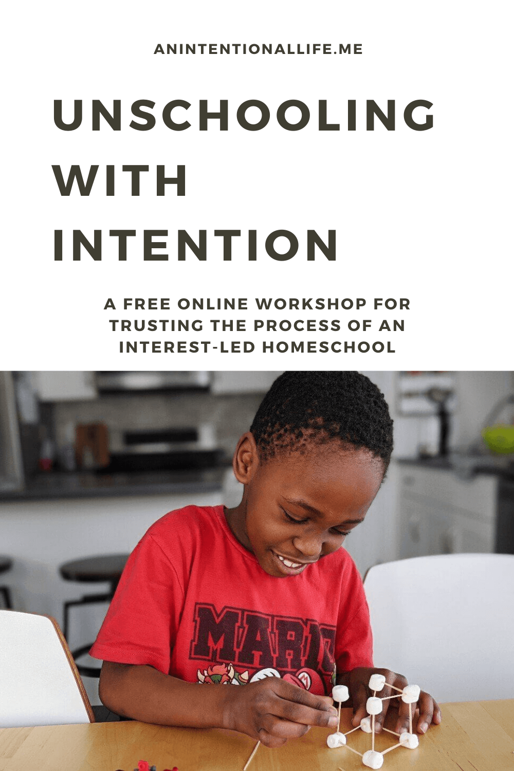 Unschooling with Intention - a free online homeschool workshop