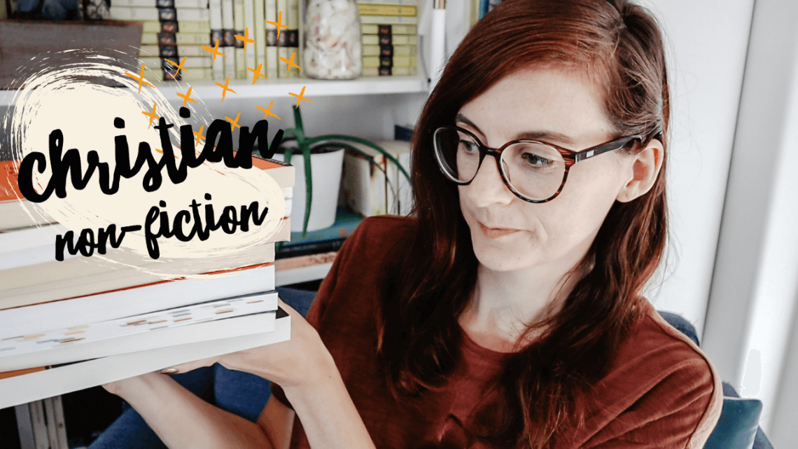 My Favorite Christian Non-Fiction Books - books that help me live for Christ