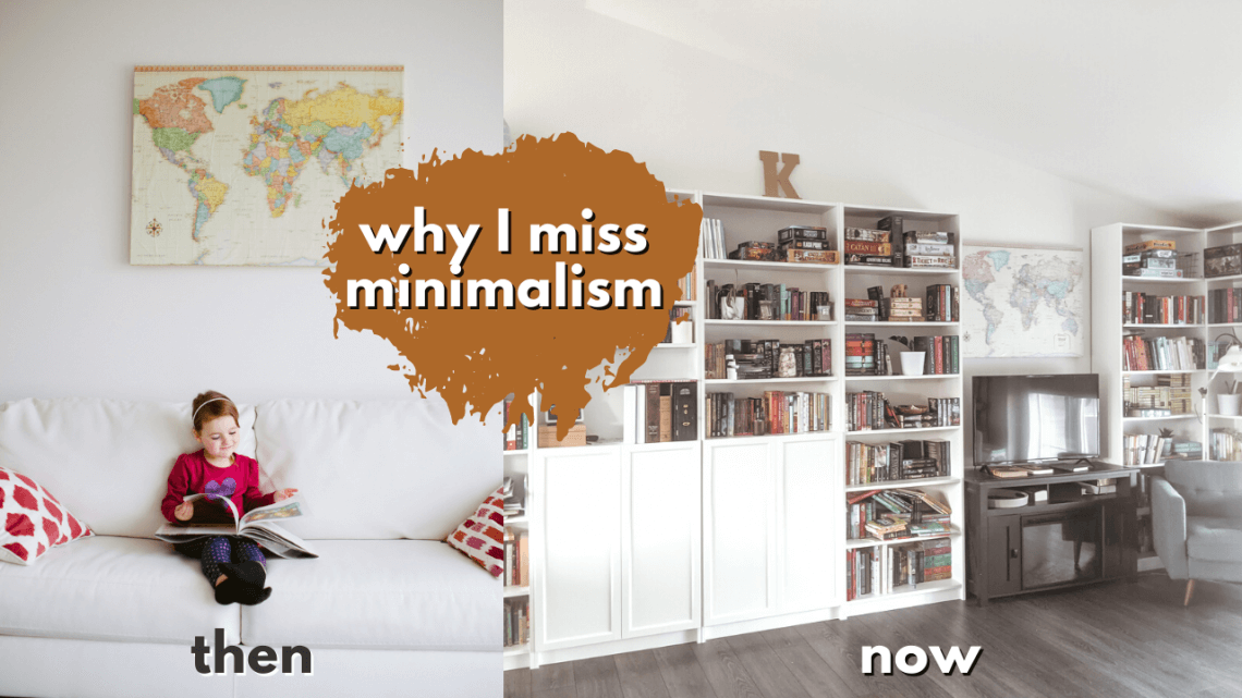 My Minimalism Journey - why I'm not a minimalist anymore and why I want to be a minimalist again
