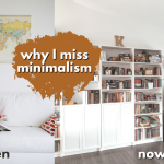 I'M NOT A MINIMALIST ANYMORE & why I miss it – my minimalist journey (there and back again)